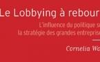 """Livre : """"Le lobbying à rebours. L'influence du politique sur la stratégie des grandes entreprises"""""""